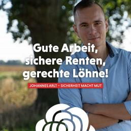 Johannes Arlt setzt sich für höhere Mindestlöhne, sichere Ost-Renten nach 2025 und gute Arbeitsbedingungen ein.